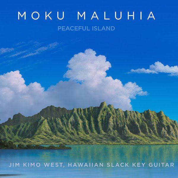 "Jim ""Kimo"" West, Slack Key Guitar Album, Moku Maluhia - Peaceful Island"